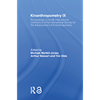 Kinanthropometry IX: Proceedings of the 9th International Conference of the International Society for the Advancement of Kinanthropometry (English Edition)