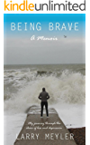 Being Brave: My Journey Through the Chaos of Loss and Depression