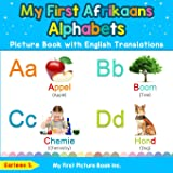 My First Afrikaans Alphabets Picture Book with English Translations: Bilingual Early Learning & Easy Teaching Afrikaans Books