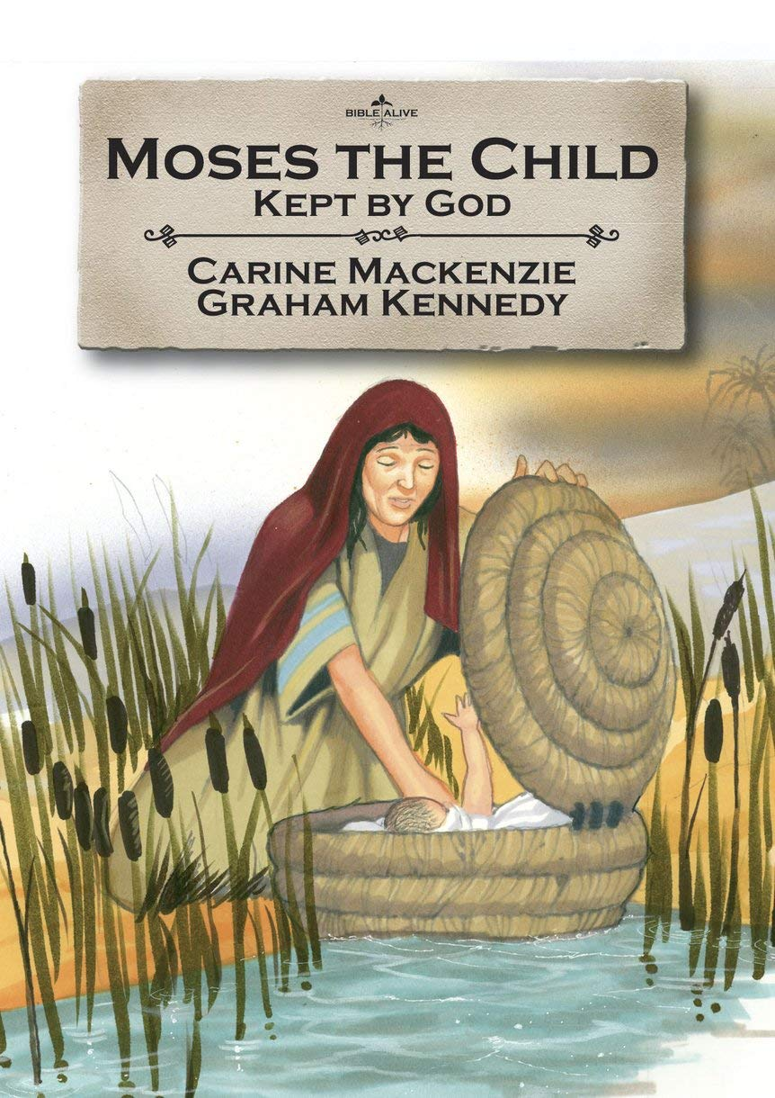 Moses the Child: Kept by God (Bible Alive)