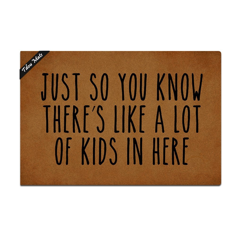 Tdou Just So You Know There's Like A Lot of Kids in Here Entrance Floor Mat Funny Doormat Machine Washable Rug Non Slip Mats Bathroom Kitchen Decor Area Rug 23.6''(L) by 15.7''(W)