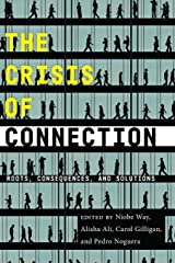 Crisis of Connection: Roots, Consequences, and Solutions Paperback