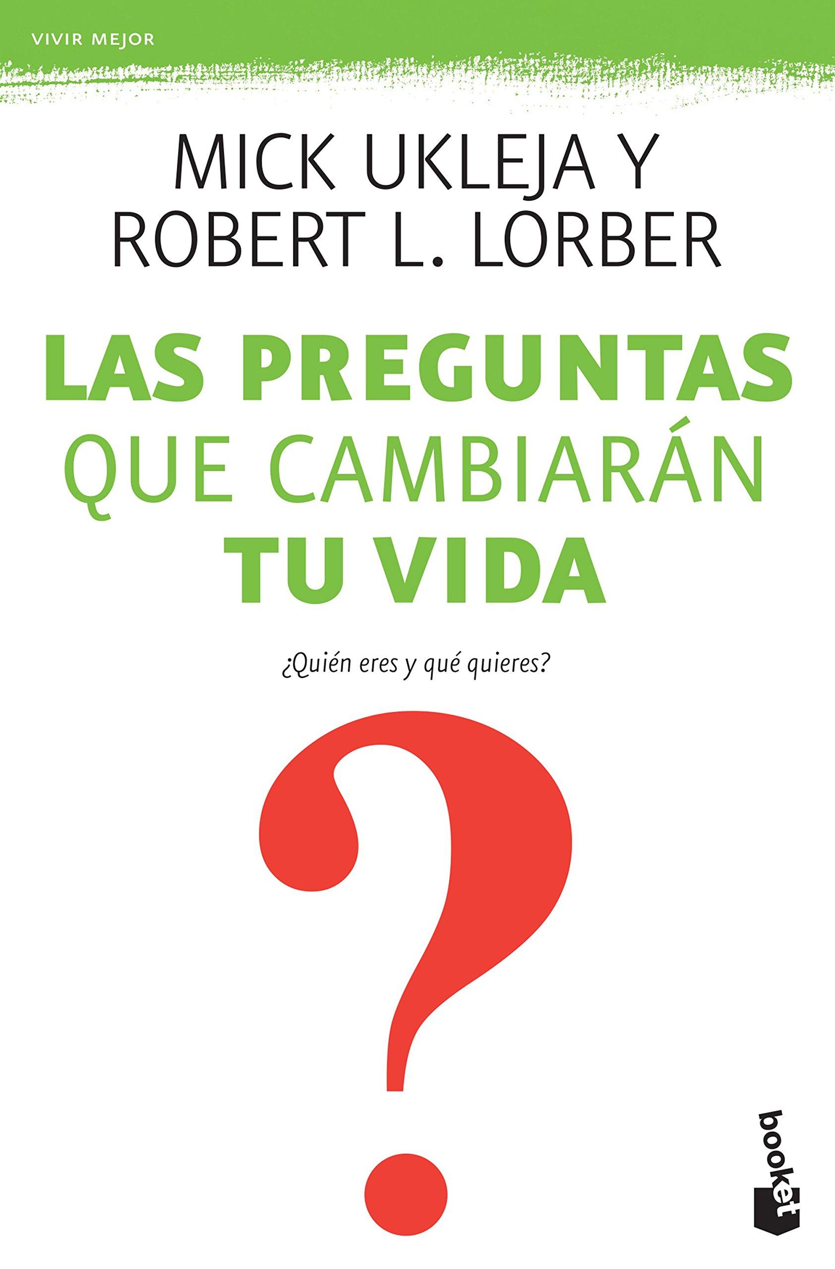 Las preguntas que cambiarán tu vida (Spanish Edition): Mick Ukleja: 9781681654256: Amazon.com: Books