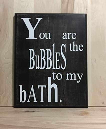 Amazoncom Ruskin352 You Are The Bubbles To My Bath Wood Sign