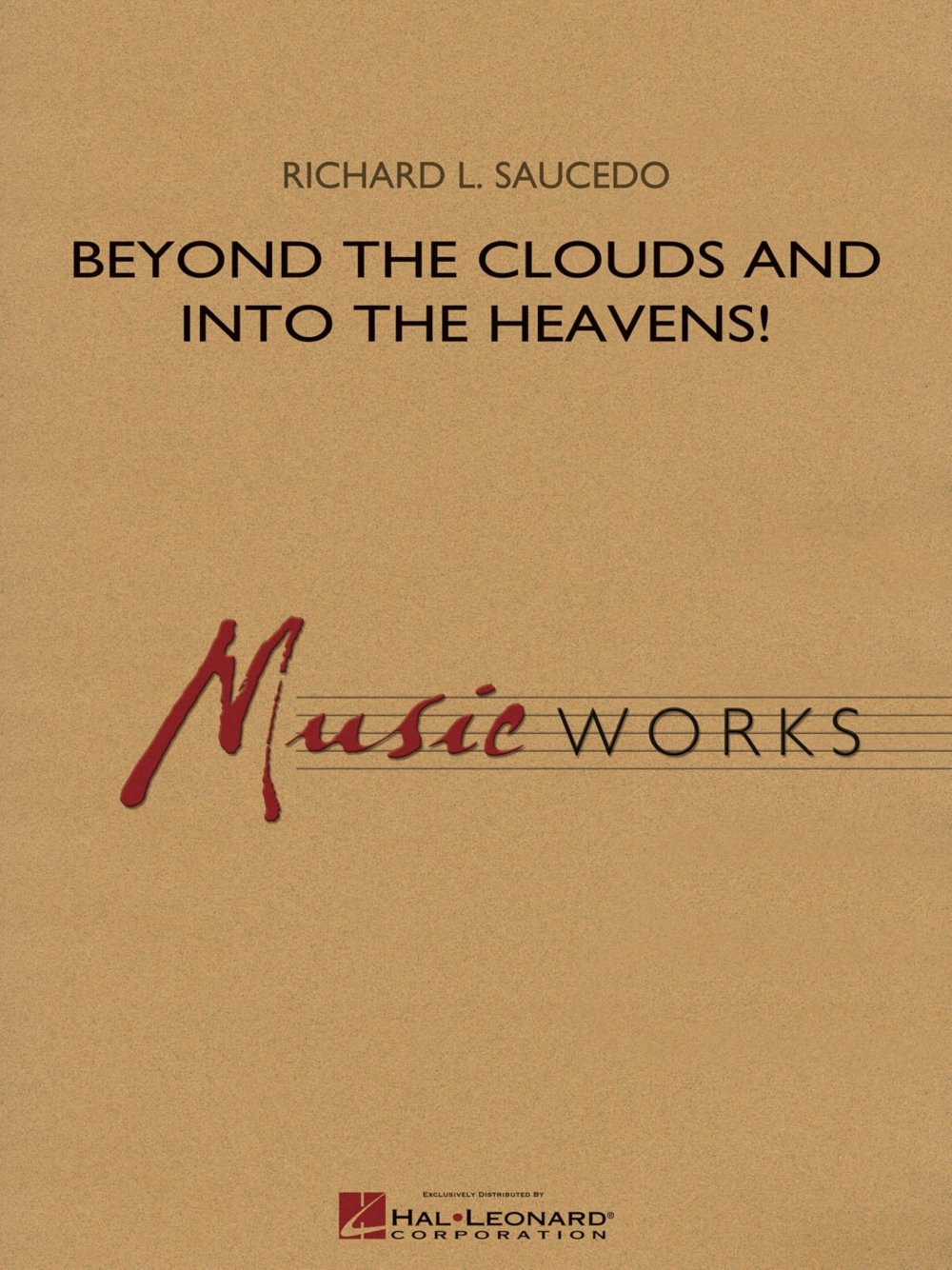 Hal Leonard Beyond the Clouds and Into the Heavens! Concert Band Level 4 Composed by Richard L. Saucedo ebook