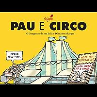 Pau e Circo (Humor da Era Lula Livro 5)