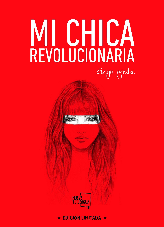 Mi chica revolucionaria: Edición Especial Limitada: Amazon.es: Diego Ojeda Sánchez: Libros