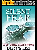 Silent Fear: a Medical Mystery (A Dr. Danny Tilson Novel Book 2) (English Edition)