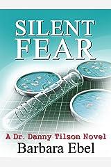 Silent Fear: a Medical Mystery (A Dr. Danny Tilson Novel Book 2) Kindle Edition