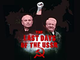 The Last Days Of The USSR