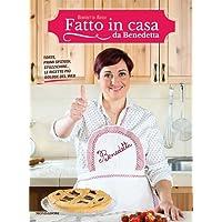 Fatto in casa da Benedetta. Torte, primi sfiziosi, stuzzichini... le ricette più golose del web