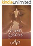 I Am Yours (Love & Passion Series Book 1)