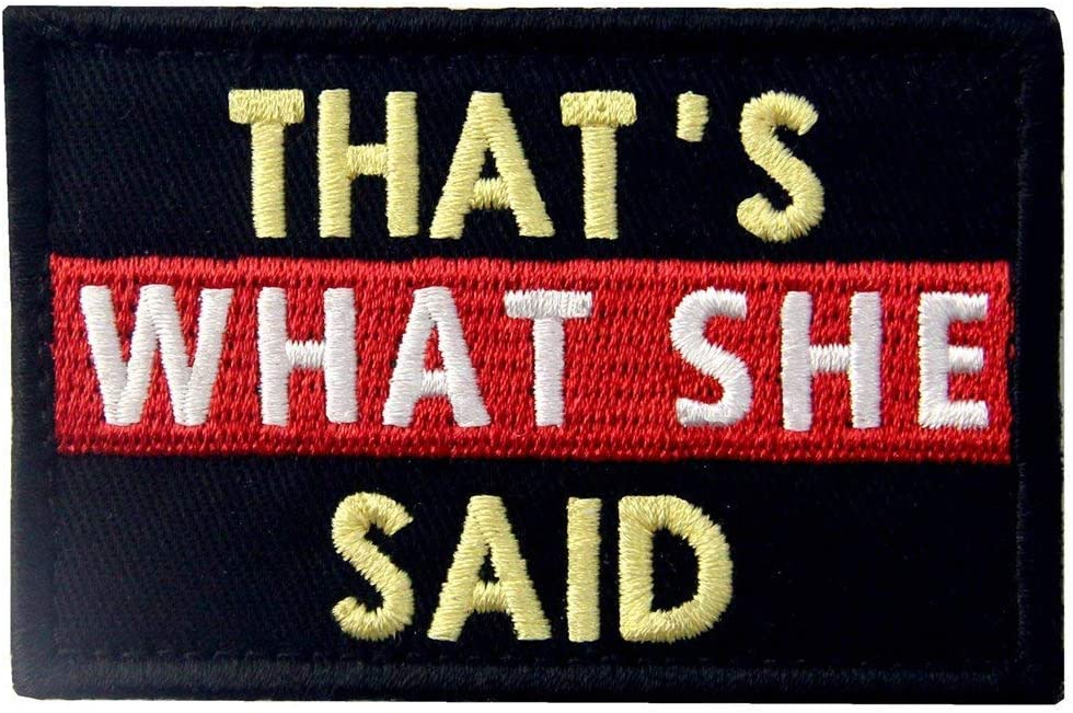 """Antrix That's What She Said Applique Fastener Hook and Loop Emblem Patch Embroidered Military Badge Morale Patch -3.15""""x2"""""""