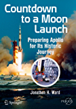 Countdown to a Moon Launch: Preparing Apollo for Its Historic Journey