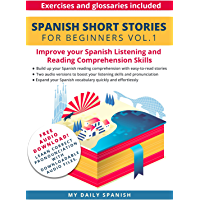 Spanish Short Stories for Beginners + Audio Download: Improve your reading and listening skills in Spanish (Easy Spanish…