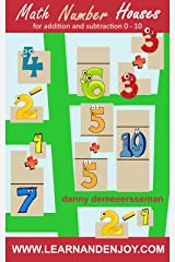 Math Number Houses for addition and subtraction 0-10: new method for Number Bonds & Fact Families (Math Education Help from www.learnandenjoy.com Book 1) Kindle Edition