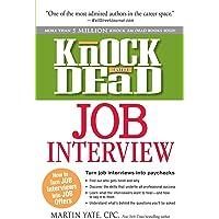 Knock 'em Dead Job Interview: How to Turn Job Interviews Into Job Offers