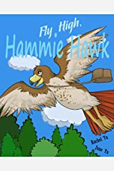 Fly High, Hammie Hawk (A Brave, Inspiring, Heart Warming Story - Fantasy adventure story for children ages 8-13) Kindle Edition