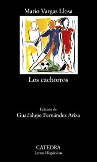 Los cachorros (Spanish Edition) (Letras Hispanicas / Hispanic Writings)