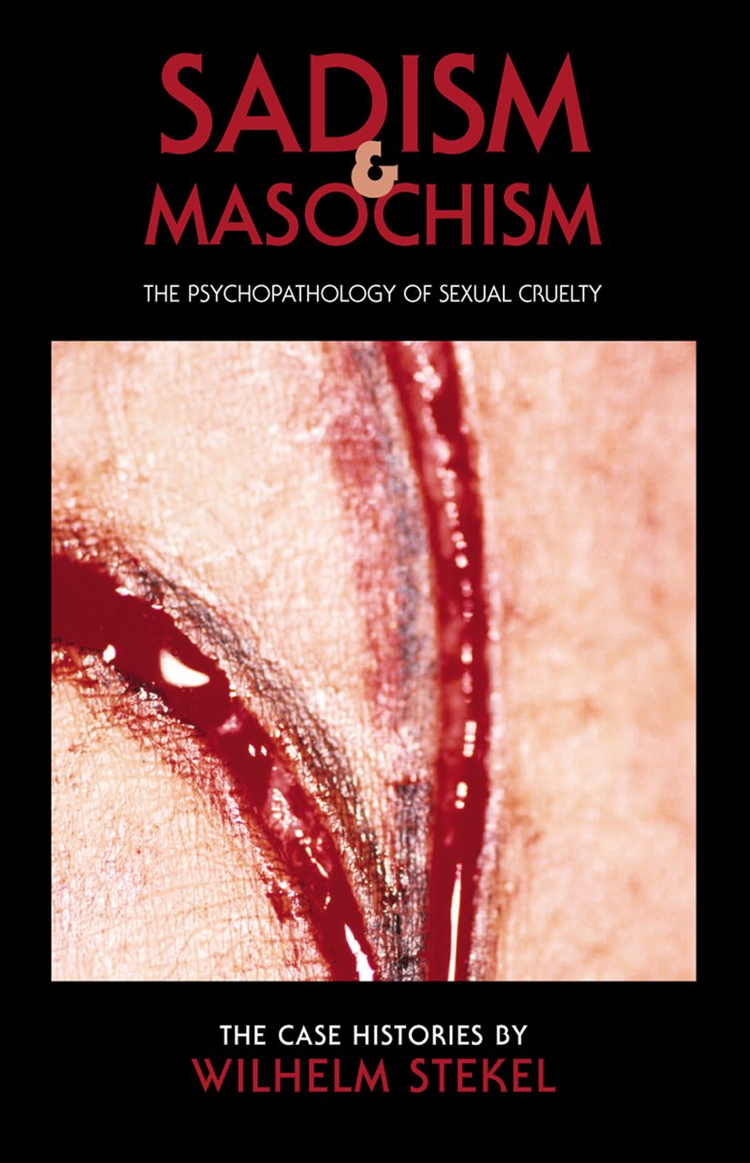 Sadism and Masochism: The Psychopathology of Sexual Cruelty (Solar Asylum) ebook