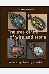 The tree of life of wire and stone. Wire wrap Jewelry tutorial. Paperback