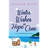 Winter Wishes in Hope Cove: A warm and uplifting winter romance