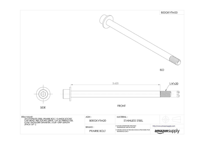 316 Stainless Steel Prairie Bolt Flange Socket Cap Head 3-5//8 Grip Length Hex Socket Drive 1//4-20 Thread Size Pack of 1 0.250 Shoulder Diameter Plain Finish Made in US