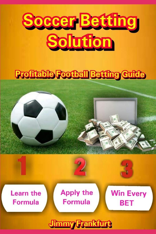 Soccer betting guide book sport betting arbitrage calculator
