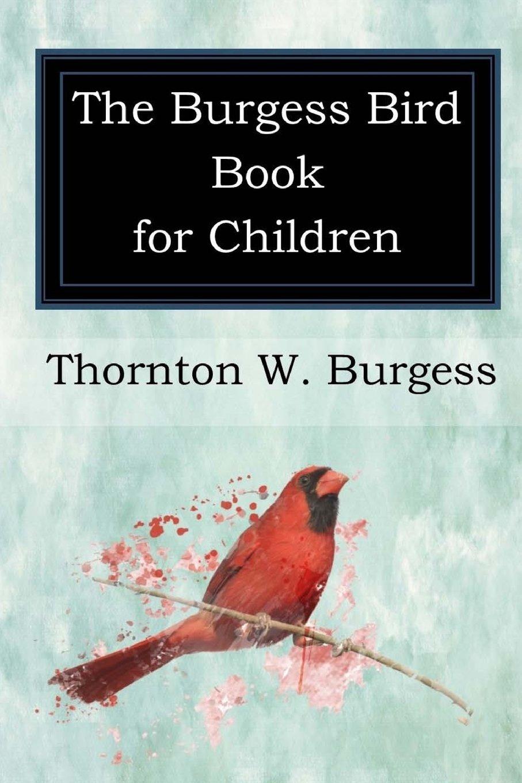 The Burgess Bird Book for Children PDF Text fb2 book