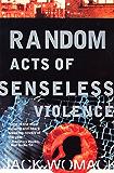 Random Acts of Senseless Violence (Jack Womack)