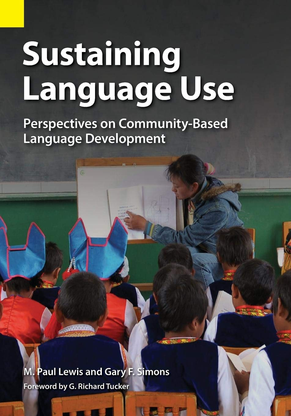 Sustaining Language Use: Perspectives on Community-Based Language Development by Summer Institute of Linguistics, Academic Publications