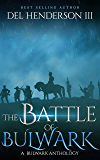 The Battle of Bulwark (A Bulwark Anthology Book 7)