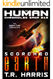 Scorched Earth: (The Human Chronicles Saga Book #16)