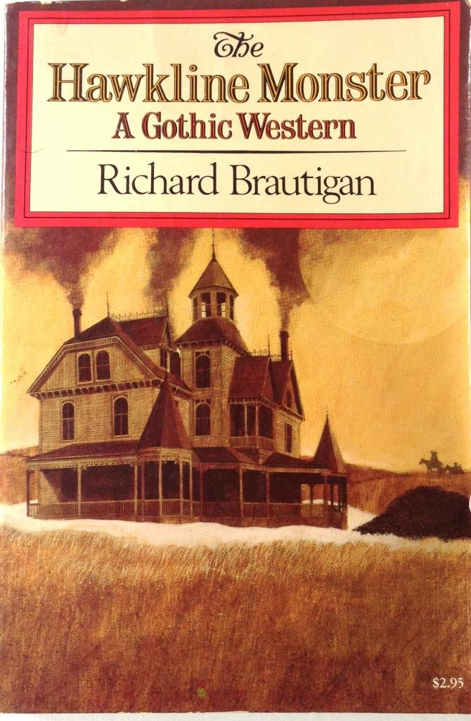The Hawkline Monster: A Gothic Western, Richard Brautigan