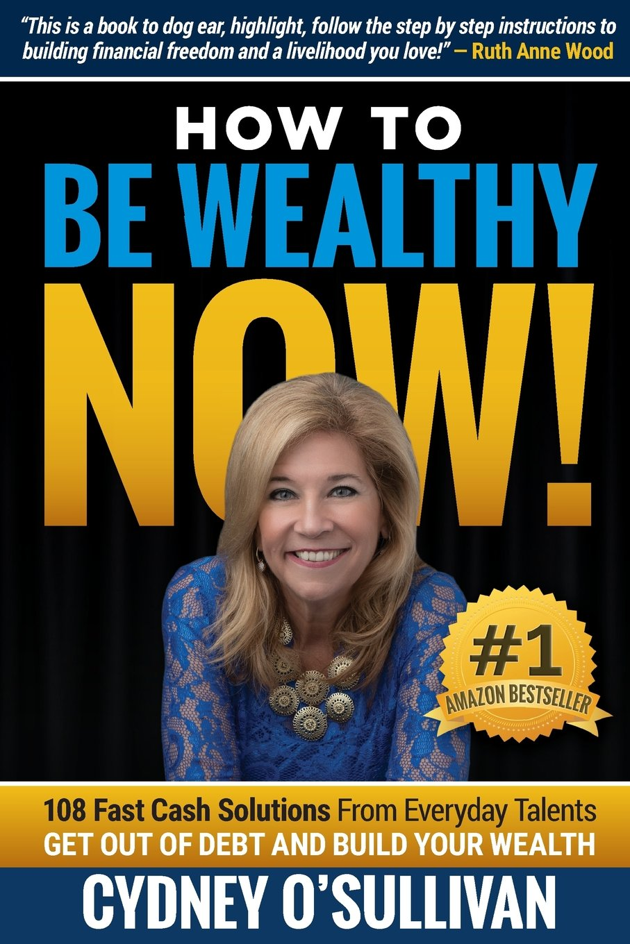 How To Be Wealthy NOW!  108 Fast Cash Solutions  Amazon.co.uk ... 5c344a1ec