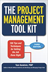 The Project Management Tool Kit: 100 Tips and Techniques for Getting the Job Done Right Paperback