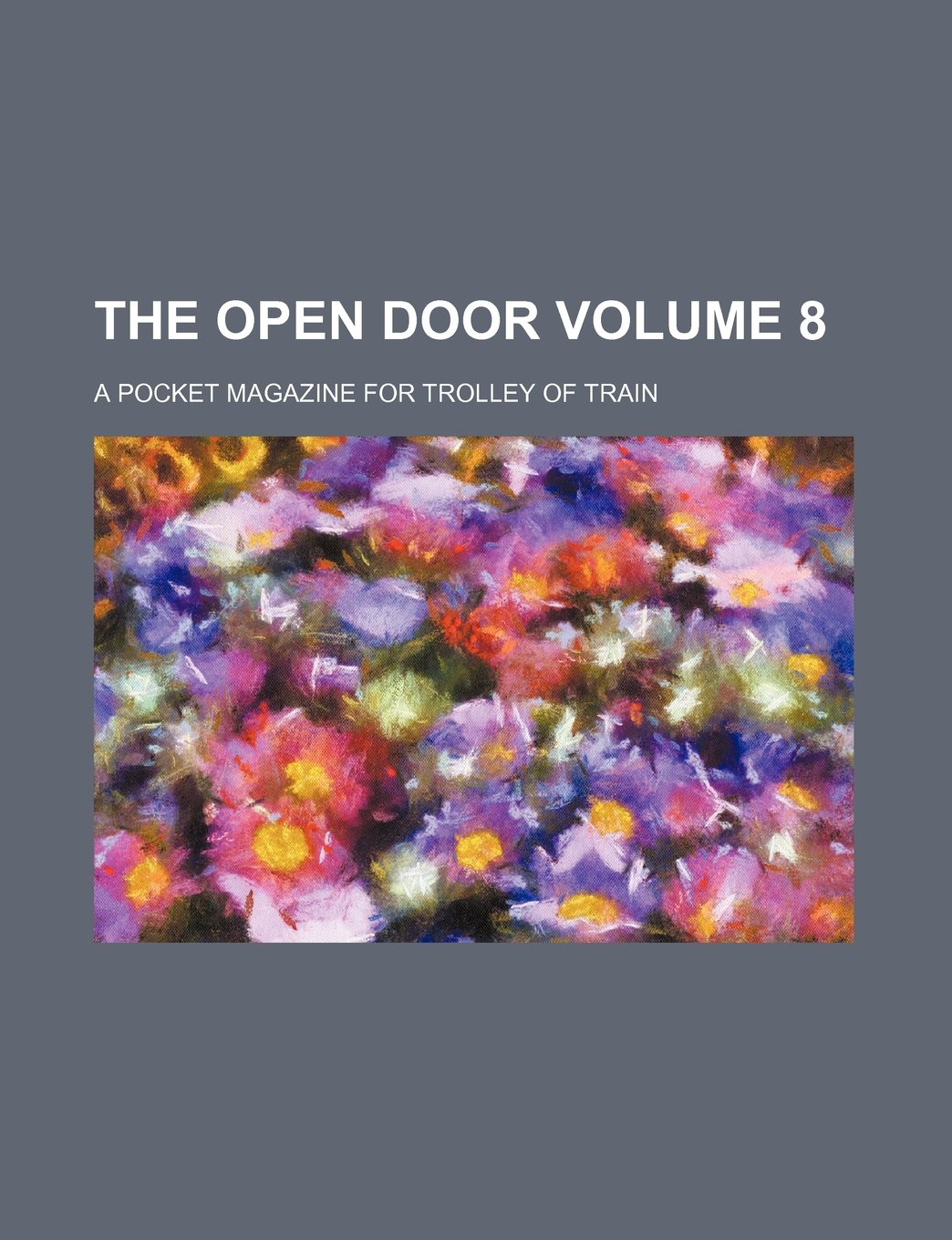 Download The open door Volume 8; A pocket magazine for trolley of train pdf epub