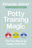 Potty Training Magic: The Fun Way to go Nappy-Free Fast