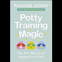 Potty Training Magic: The Fun Way to go Nappy-Free Fast (English Edition)