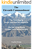 The Eleventh Commandment: The Next Step in Social Spiritual Development (English Edition)