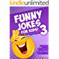Funny Jokes for Kids 3!: Children's joke book age 5-12: Silly Jokes that Kids and Families Will Love!