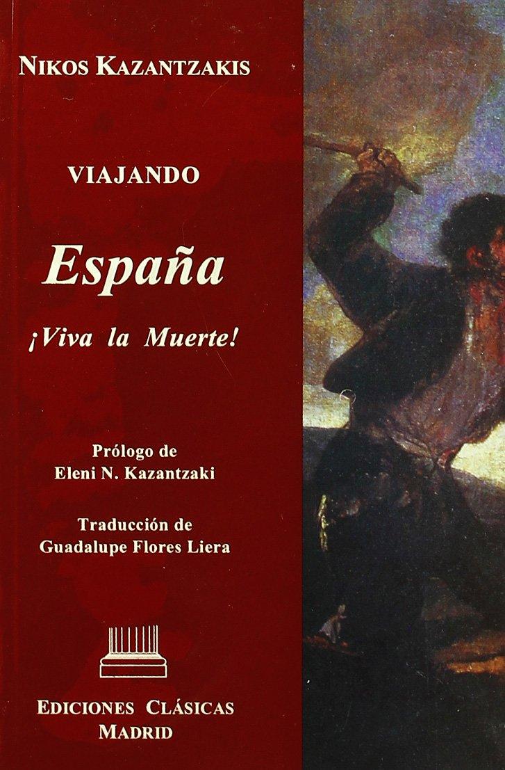 VIAJANDO ESPAÑA: VIVA LA MUERTE: Amazon.es: Kazantzakis, Nikos: Libros