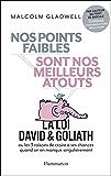 Nos points faibles sont nos meilleurs atouts: la Loi David & Goliath ou les 3 raisons de croire à ses chances quand on en manque singulièrement