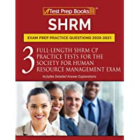 SHRM Exam Prep Practice Questions 2020-2021: 3 Full-Length SHRM CP Practice Tests for the Society for Human Resource Management Exam [Includes Detailed Answer Explanations]