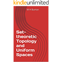 Set-theoretic Topology and Uniform Spaces (English Edition)