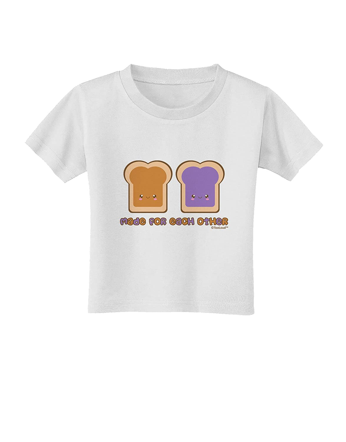 TooLoud Cute PB and J Design Made for Each Other Toddler T-Shirt