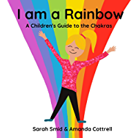 I am a Rainbow: A Children's Guide to the Chakras
