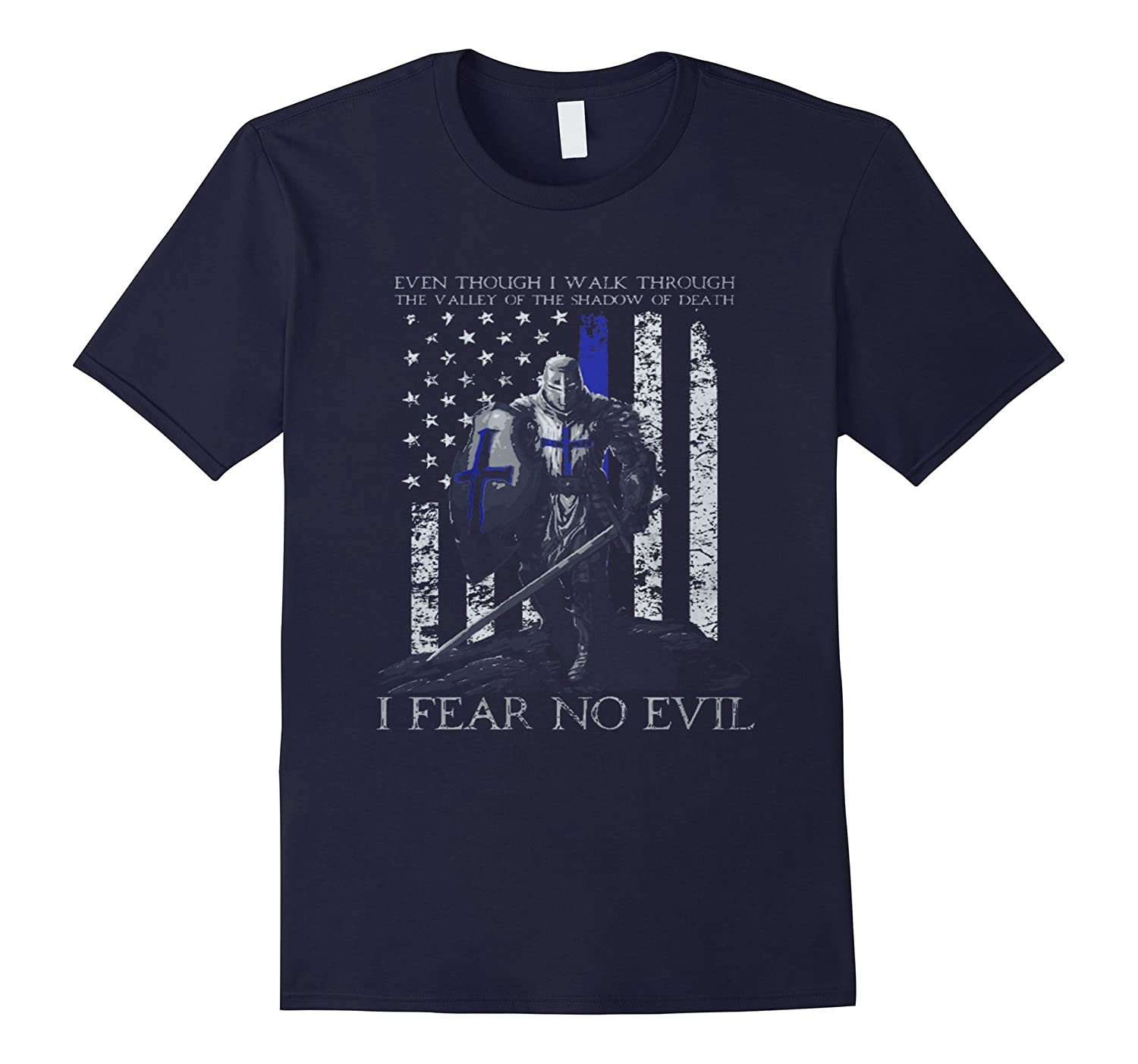 Thin blue line The Crusader I Fear No Evil Shirt-RT