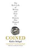 Coined: The Rich Life of Money and How Its History Has Shaped Us (English Edition)