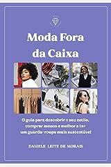 MODA FORA DA CAIXA: O guia para descobrir o seu estilo, comprar menos e melhor e ter um guarda-roupa mais sustentável. eBook Kindle